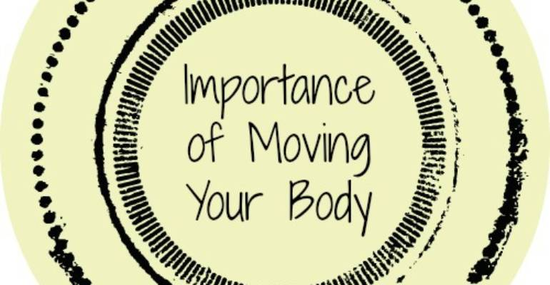 Importance of moving your body