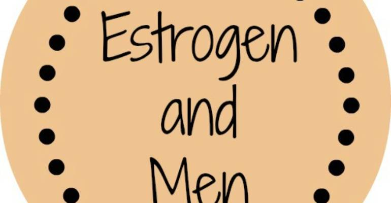 Answer to Question of the day-Estrogen and men.
