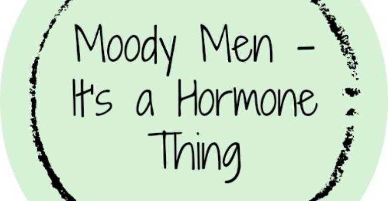 Moody Men-It's a hormone thing